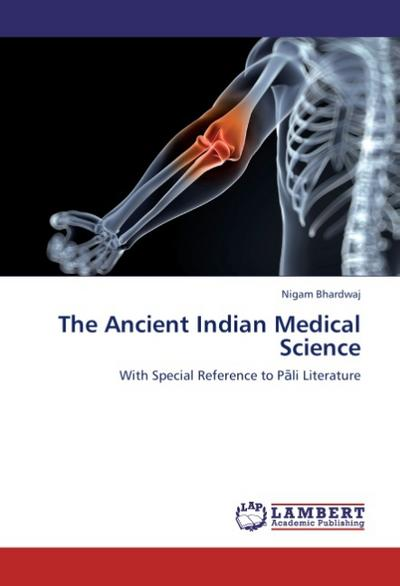 The Ancient Indian Medical Science: With Special Reference to Pali Literature
