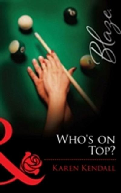 Who's on Top? (Mills & Boon Blaze) (The Man-Handlers, Book 1)