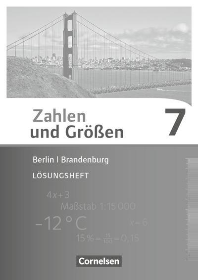 Zahlen und Größen 7. Schuljahr. Lösungen zum Schülerbuch Berlin und Brandenburg