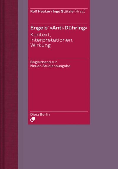 "Engels' ""Anti-Dühring"": Kontext, Interpretationen, Wirkung"
