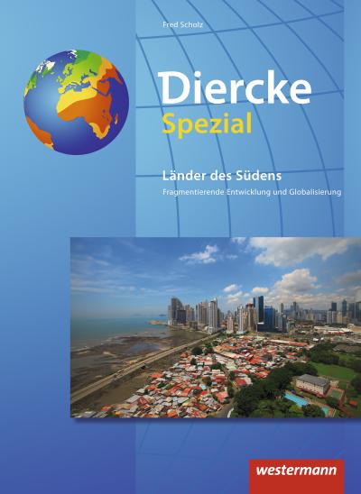 Diercke Spezial - Aktuelle Ausgabe. Die Länder des Südens: Neubearbeitung 2017