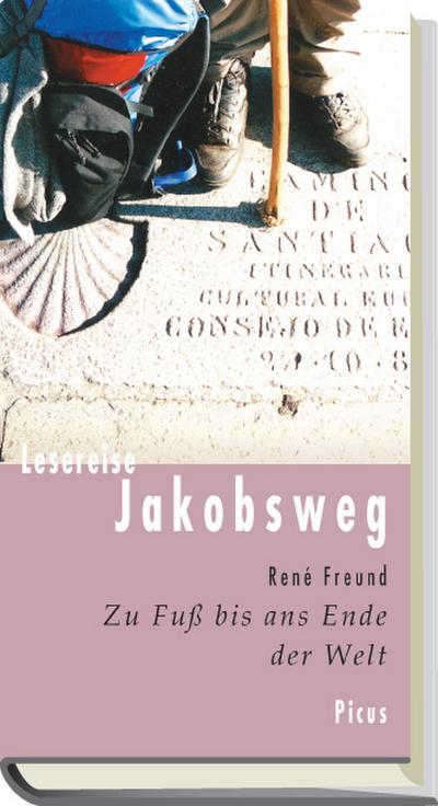 Lesereise Jakobsweg; Zu Fuß bis ans Ende der Welt   ; Picus Lesereisen; Deutsch;  -