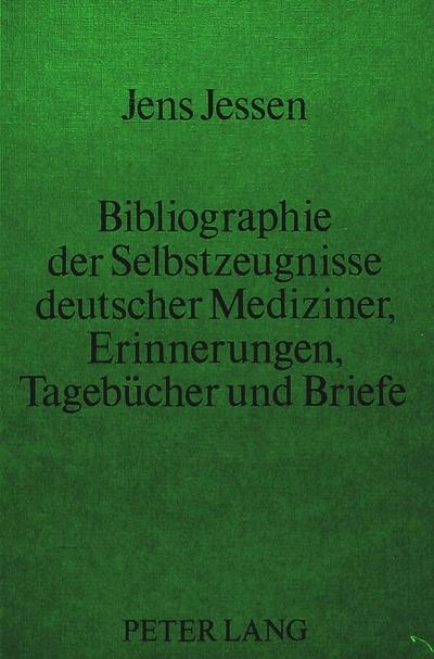 Bibliographie der Selbstzeugnisse deutscher Mediziner- Erinnerungen, Tagebücher und Briefe