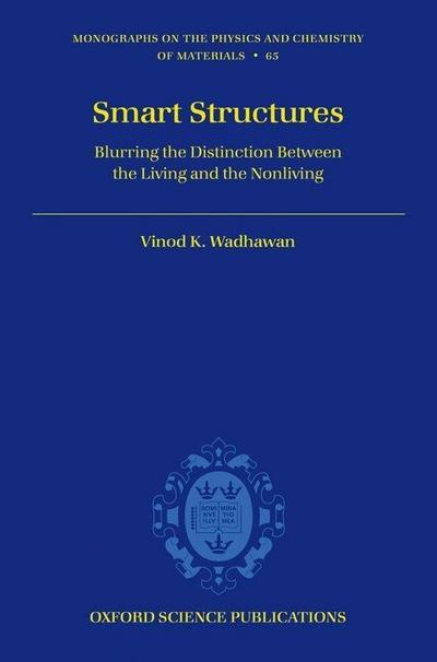 Smart Structures: Blurring the Distinction Between the Living and the Nonliving