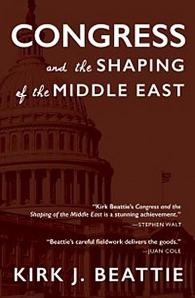 Congress and the Shaping of the Middle East