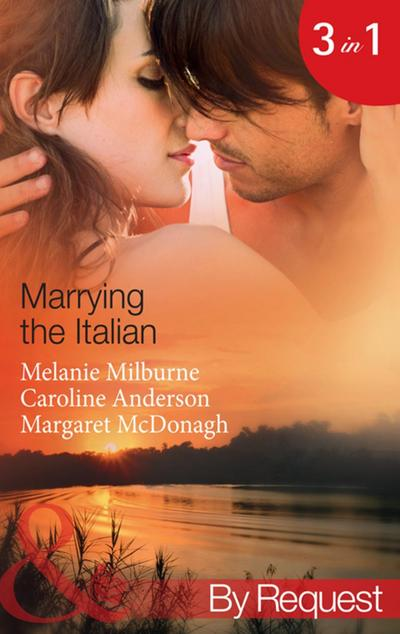 Marrying the Italian: The Marcolini Blackmail Marriage / The Valtieri Marriage Deal / The Italian Doctor's Bride (Mills & Boon By Request)