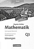 Mathematik  Leistungskurs 3. Halbjahr - Hessen - Band Q3. Lösungen zum Schülerbuch