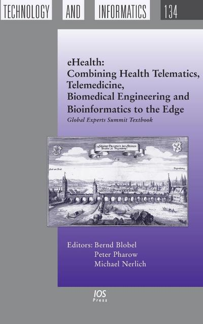 Ehealth: Combining Health Telematics, Telemedicine, Biomedical Engineering and Bioinformatics to the Edge: Global Experts Summi