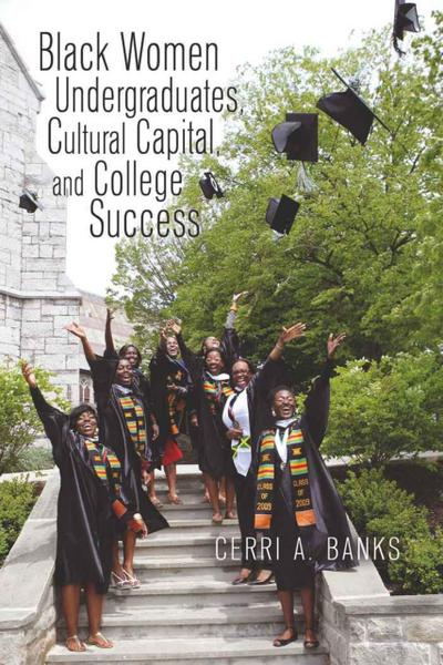 Black Women Undergraduates, Cultural Capital, and College Success