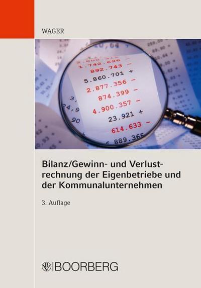 Bilanz/ Gewinn- und Verlustrechnung der Eigenbetriebe und der Kommunalunternehmen