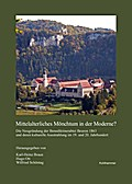 Mittelalterliches Mönchtum in der Moderne?: Die Neugründung der Benediktinerabtei Beuron 1863 und deren kulturelle Ausstrahlung im 19. und 20. ... Landeskunde in Baden-Württemberg)