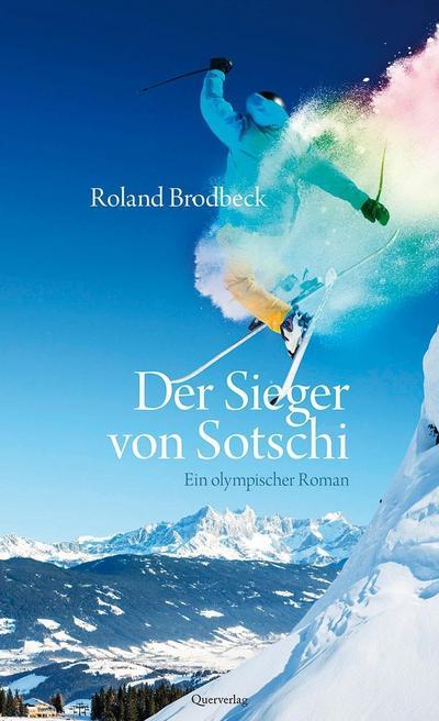 Der Sieger von Sotschi: Ein olympischer Roman