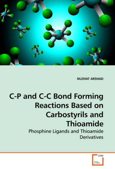 C-P and C-C Bond Forming Reactions Based on Carbostyrils and Thioamide