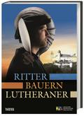 Ritter, Bauern, Lutheraner