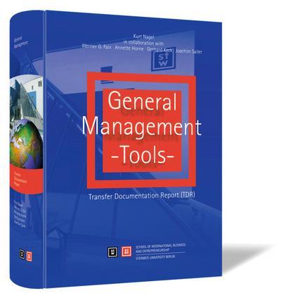 General Management - Tools: Transfer Documentation Report - Steinbeis-Edition - Gebundene Ausgabe, Englisch, Kurt Nagel,Werner G. Faix,Annette Horne,Gerhard Keck,Joachim Sailer, Transfer-Dokumentation-Report (TDR), Transfer-Dokumentation-Report (TDR)