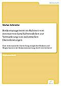 Risikomanagement im Rahmen von innovativen Geschäftsmodellen zur Vermarktung von industriellen Dienstleistungen - Stefan Schriefer