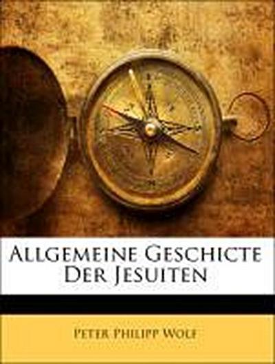 Allgemeine Geschicte Der Jesuiten, Dritter Band