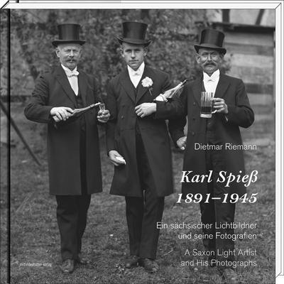 Karl Spieß. 1891–1945; Ein sächsischer Lichtbildner und seine Fotografien; Hrsg. v. Riemann, Dietmar; Englisch; s/w-Abb.