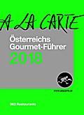 À la Carte - Österreichs Gourmet Führer 2018
