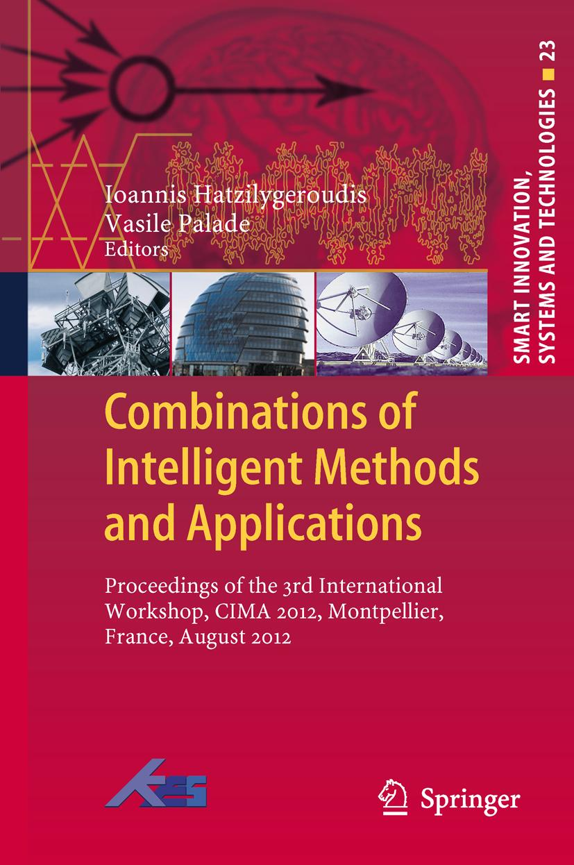 Combinations of Intelligent Methods and Applications Ioannis Hatzilygeroudis