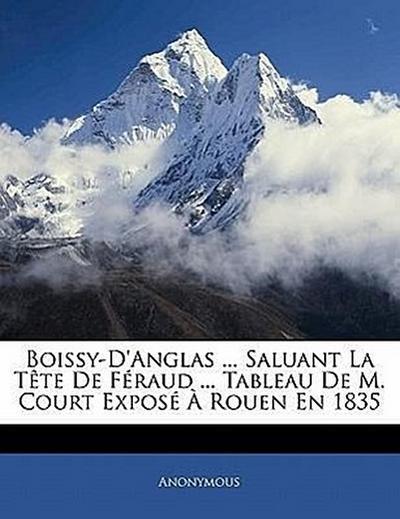 Boissy-D'Anglas ... Saluant La Tête De Féraud ... Tableau De M. Court Exposé À Rouen En 1835