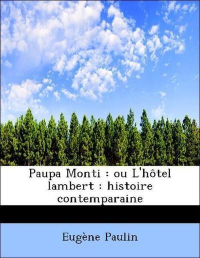 Paupa Monti : ou L'hôtel lambert : histoire contemparaine