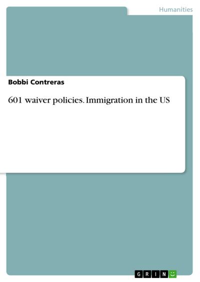 601 waiver policies. Immigration in the US