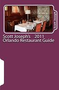 Scott Joseph's 2011 Orlando Restaurant Guide