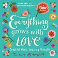 Flow: Everything Grows with Love