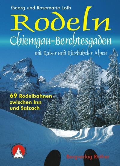 Rodeln Chiemgau - Berchtesgaden mit Kaiser und Kitzbüheler Alpen. Bd.2