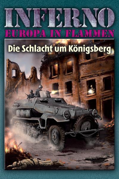 Inferno - Europa in Flammen, Band 3: Die Schlacht um Königsberg