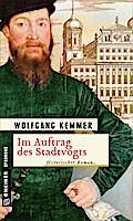 Im Auftrag des Stadtvogts; Historischer Roman ...