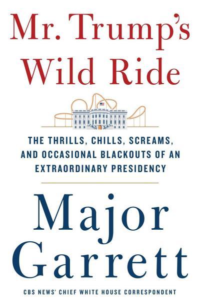 Mr. Trump's Wild Ride