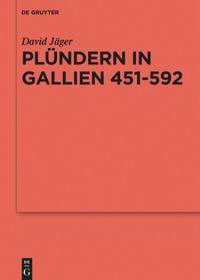 Plündern in Gallien 451-592