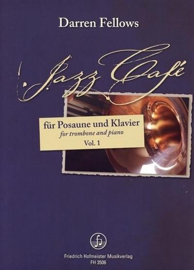 Jazz Café - Kurze Stücke, für Posaune und Klavier. Bd.1