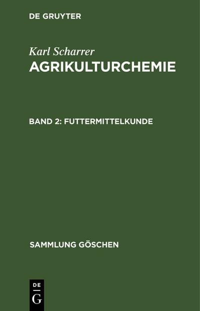 Karl Scharrer: Agrikulturchemie Futtermittelkunde