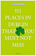 111 Places in Dublin that you must not miss;  ...