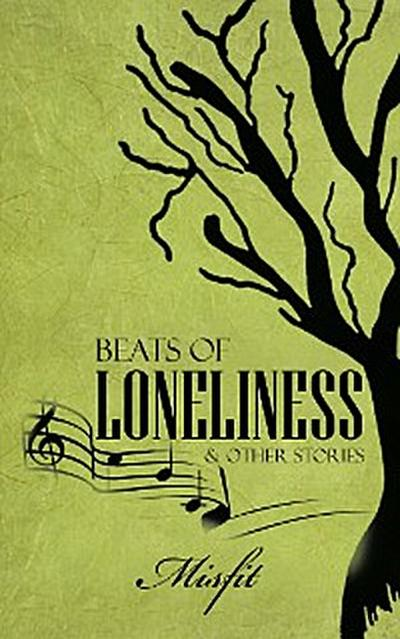 Beats of Loneliness & Other Stories