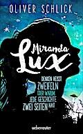 Miranda Lux; Denken heißt zweifeln oder warum ...