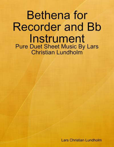 Bethena for Recorder and Bb Instrument - Pure Duet Sheet Music By Lars Christian Lundholm