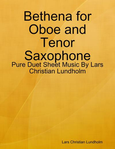Bethena for Oboe and Tenor Saxophone - Pure Duet Sheet Music By Lars Christian Lundholm