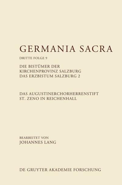Das Augustinerchorherrenstift St. Zeno in Reichenhall. Die Bistümer der Kirchenprovinz Salzburg. Das Bistum Salzburg 2