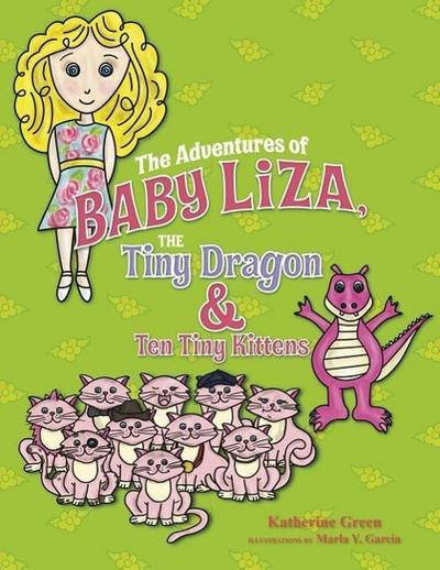 The Adventures of Baby Liza: The Tiny Dragon & the Ten Tiny Kittens
