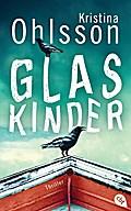 Glaskinder; Die Thriller-Reihe; Übers. v. Dahmann, Susanne; Deutsch