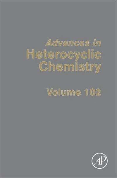 Advances in Heterocyclic Chemistry 102
