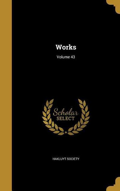 WORKS VOLUME 43