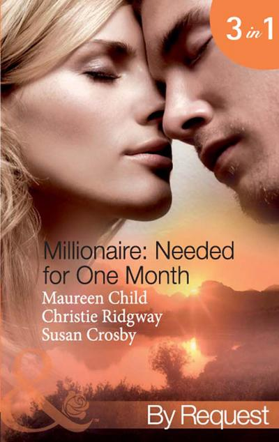 Millionaire: Needed for One Month: Thirty Day Affair (Millionaire of the Month, Book 1) / His Forbidden Fiancée (Millionaire of the Month, Book 2) / Bound by the Baby (Millionaire of the Month, Book 3) (Mills & Boon By Request)