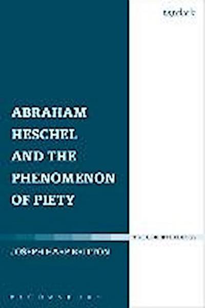 Abraham Heschel and the Phenomenon of Piety
