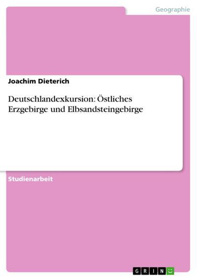 Deutschlandexkursion: Östliches Erzgebirge und Elbsandsteingebirge