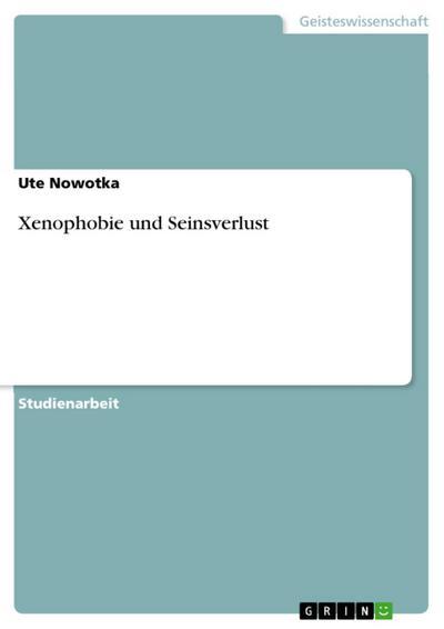 Xenophobie und Seinsverlust